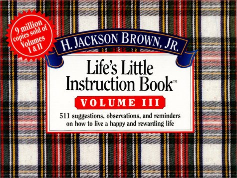 Life's Little Instruction Book (Life's Little Instruction Book , Vol 3)