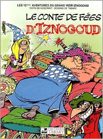 En ligne téléchargement gratuit Iznogoud, tome 12 : Le conte de fées d'Iznogoud pdf, epub