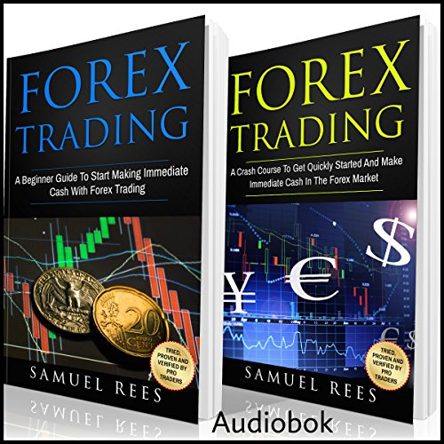 Forex Trading: 2 Books in 1: A Beginner Guide + A Crash Course to Get Quickly Started