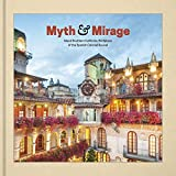 img - for Myth and Mirage: Inland Southern California, Birthplace of the Spanish Colonial Revival book / textbook / text book