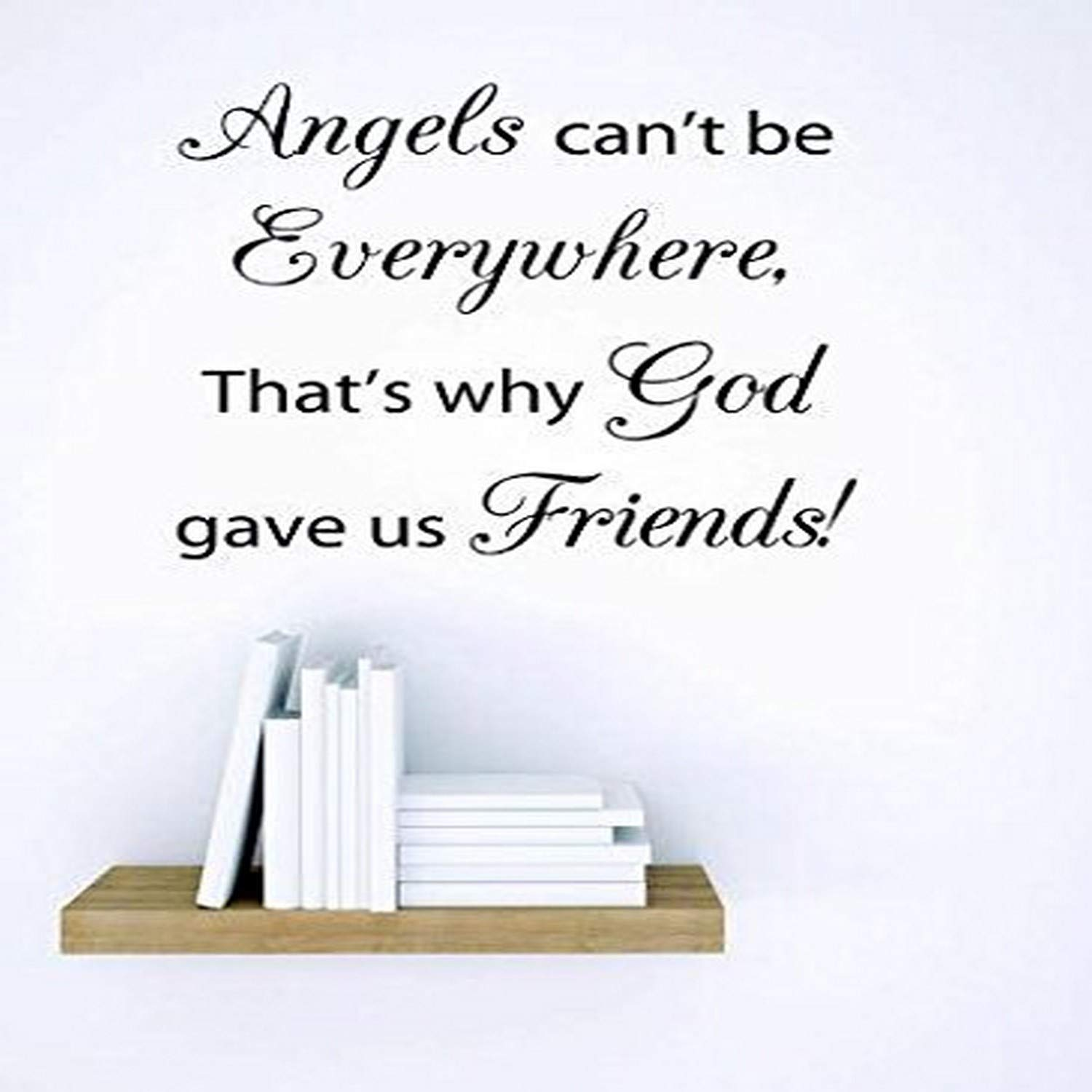 12 x 12 Design with Vinyl RE 1 C 2086 Angels Cant Be Everywhere Thats Why God Gave Us Friends Quote Vinyl Wall Decal Sticker Black