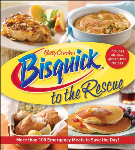 Betty Crocker Bisquick to the Rescue: More than 100 Emergency Meals to Save the Day! (Betty Crocker Cooking)