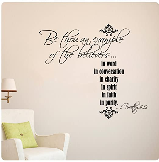 Amazon.com: Be Thou An Example Of The Believers 1 Timothy 4:12 Bible Verse  Scripture Christian Wall Decal Sticker Art Mural Home Décor Quote: Home U0026  Kitchen Part 88