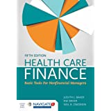 Health Care Finance: Basic Tools for Nonfinancial Managers: Basic Tools for Nonfinancial Managers