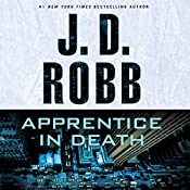 Apprentice in Death: In Death Series, Book 43 | J. D. Robb