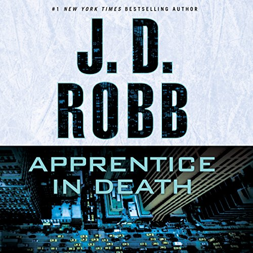 Apprentice in Death: In Death Series, Book 43 Audiobook [Free Download by Trial] thumbnail