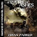 A Path of Ashes: The Path of Ashes, Book 1 Audiobook by Brian Parker Narrated by Stephen Bel Davies
