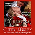 Christmas Brides: Three Regency Novellas Audiobook by Cheryl Bolen Narrated by Rosalind Ashford