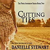 Cutting Ties: The Piper Anderson Series, Book 2 | Danielle Stewart