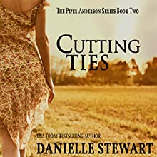 Cutting Ties: The Piper Anderson Series, Book 2 Audiobook by Danielle Stewart Narrated by Robin Rowan