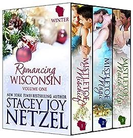 Romancing Wisconsin Volume I (Christmas Boxed Set) by [Netzel, Stacey Joy]