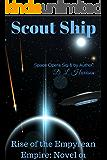 Scout Ship: Rise of the Empyrean Empire: Novel 01
