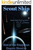Scout Ship: Rise of the Empyrean Empire: Novel 01