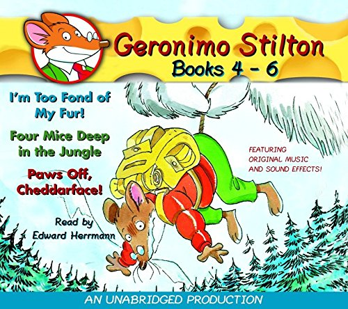 Geronimo Stilton: Books 4-6: #4: I'm Too Fond of My Fur; #5: Four Mice Deep in the Jungle; #6: Paws Off, Cheddarface! ()