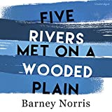 img - for Five Rivers Met on a Wooded Plain book / textbook / text book