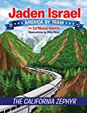 Search : Jaden Israel: America By Train: The California Zephyr