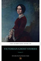The Wimbourne Book of Victorian Ghost Stories (Annotated): Volume 17 Kindle Edition