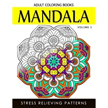 Mandala Adult Coloring Books Vol.3: Masterpiece Pattern and Design, Meditation and Creativity 2017
