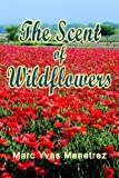 The Scent of Wildflowers, Marc Menetrez, 1595940502