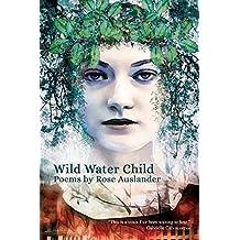 Wild Water Child: Poems by Rose Auslander