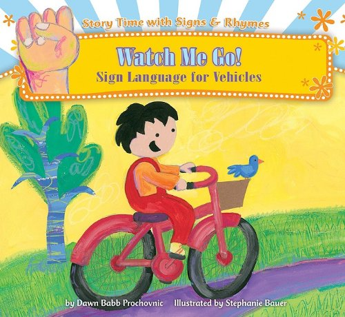 Watch Me Go: Sign Language for Vehicles (Story Time With Signs & Rhymes) by Harris Communications