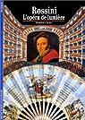 Rossini : L'opéra de lumière par Colas