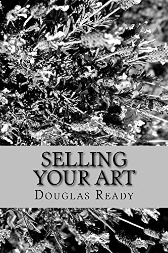Selling Your Art: Practical Strategies forAchieving Financial Security por Douglas Ready