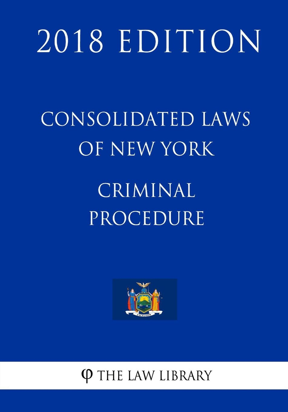 Download Consolidated Laws of New York - Criminal Procedure (2018 Edition) pdf