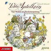 Viel Wirbel im Heckenrosenweg (Tilda Apfelkern) | Andreas H. Schmachtl