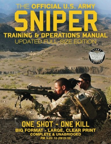 Comprehensive Range (The Official US Army Sniper Training and Operations Manual: Full Size Edition: The Most Authoritative & Comprehensive Long-Range Combat Shooter's Book ... / TC 3-22.10) (Carlile Military Library))