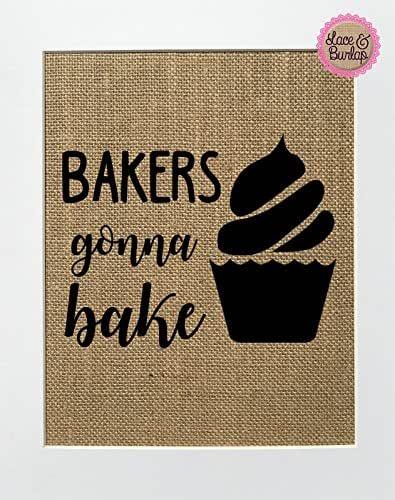 Amazon.com: 8x10 UNFRAMED Bakers Gonna Bake/Burlap Print