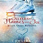 Rebirth: Castles in Flames and Ice, Book 1 | CS Patra
