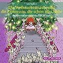 Die Weihnachtsmäuse und die Prinzessin, die schon alles hatte: Ein Adventskalender-Hörbuch in 24 Tagen Hörbuch von Anu Stohner Gesprochen von: Friedhelm Ptok