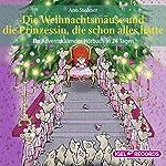 Die Weihnachtsmäuse und die Prinzessin, die schon alles hatte: Ein Adventskalender-Hörbuch in 24 Tagen | Anu Stohner