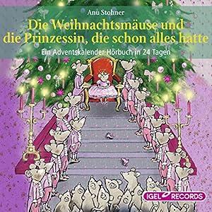 Die Weihnachtsmäuse und die Prinzessin, die schon alles hatte Hörbuch