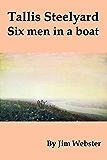 Tallis Steelyard: Six men in a boat.
