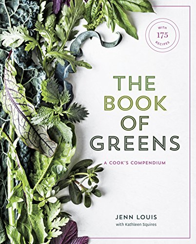 The Book of Greens: A Cook's Compendium of 40 Varieties, from Arugula to Watercress, with More Than175 Recipes cover