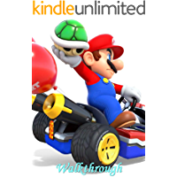 Mario Kart The Ultimate Guide - Tips - Tricks - Strategy and Walkthrough