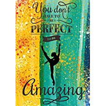 You Don't Have To Be Perfect To Be Amazing: Gymnastics Journal For Girls, Gymnastics Inspirational Notebook,Daily School Notebook,Achievement Journals 100 Pages