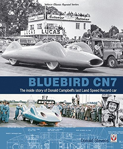 (Bluebird CN7: The inside story of Donald Campbell's last Land Speed Record car (Classic Reprint))