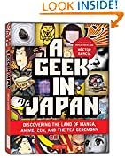 #4: A Geek in Japan: Discovering the Land of Manga, Anime, Zen, and the Tea Ceremony