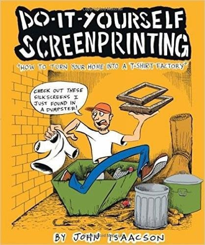 DIY Screenprinting How to Turn Your Home Into a T-Shirt Factory
