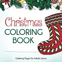Christmas Coloring Book: A Coloring Book for Adults, Teens, and Older Children
