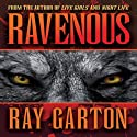 Ravenous Audiobook by Ray Garton Narrated by Michael Agostini