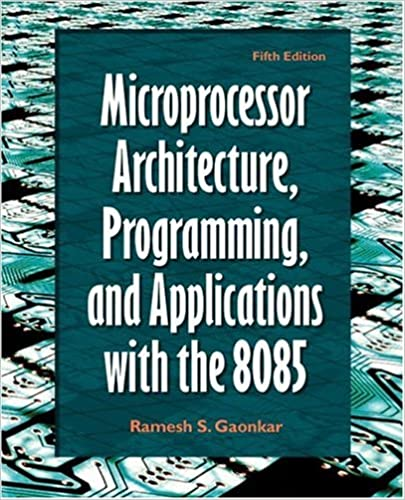 Microprocessor Architecture, Programming, and Applications with the 8085 (5th Edition)