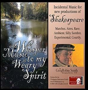 Whisper Music to my Weary Spirit