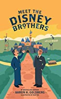 Meet The Disney Brothers: A Unique Biography