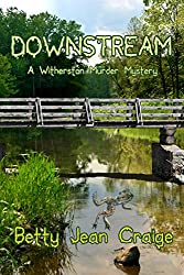 Downstream: A Witherston Murder Mystery (Witherston Murder Mysteries Book 1)