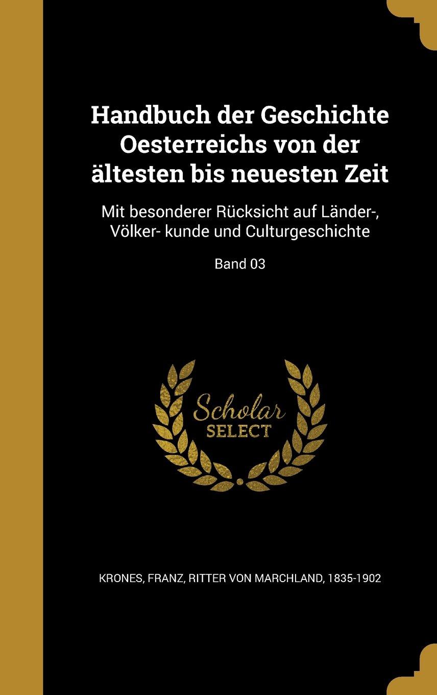 Read Online Handbuch Der Geschichte Oesterreichs Von Der Altesten Bis Neuesten Zeit: Mit Besonderer Rucksicht Auf Lander-, Volker- Kunde Und Culturgeschichte; Band 03 (German Edition) pdf epub