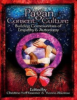 Pagan Consent Culture by [Kraemer, Christine Hoff, Aburrow, Yvonne]